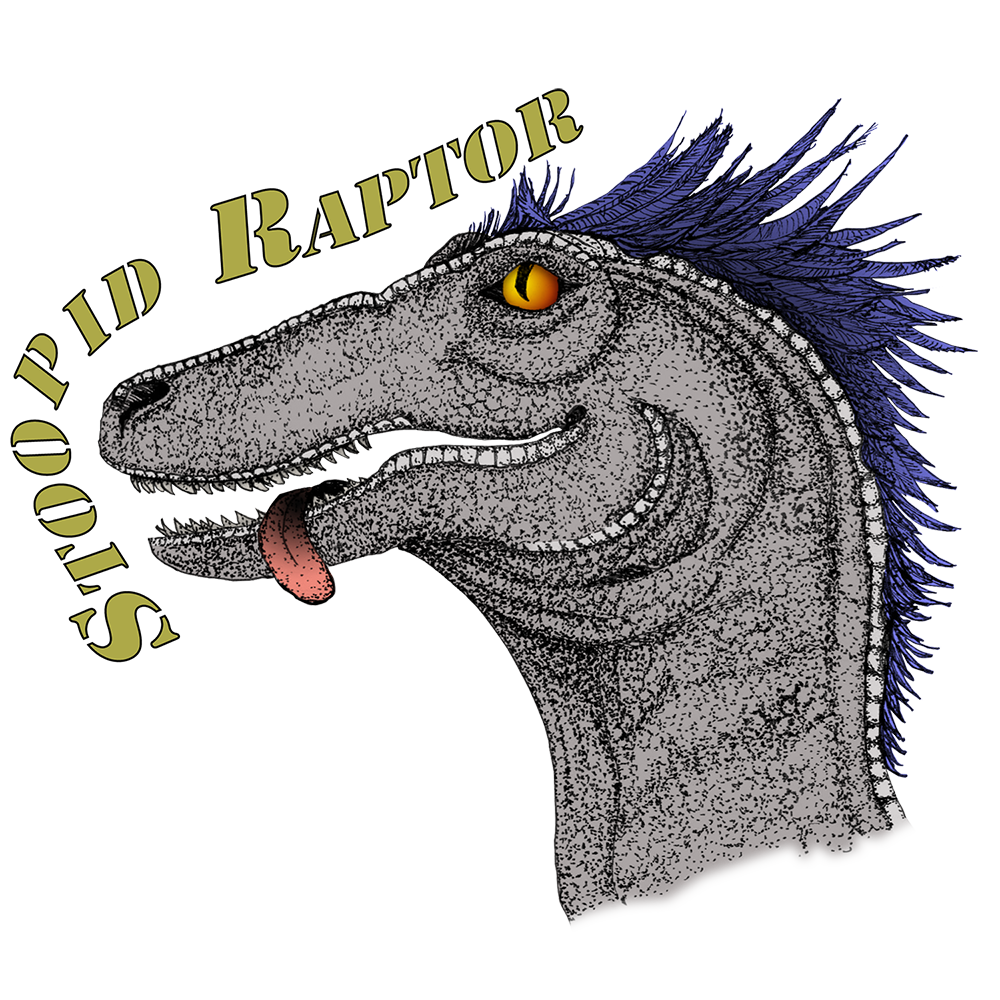 Drawing of a goofy looking lizard or raptor with the words Stoopid Raptor